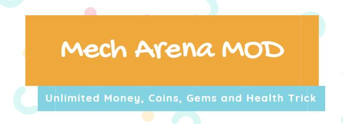 How to Download Mech Arena MOD APK, Unlimited Money, Coins, Gems and Health Trick