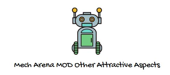 Mech Arena MOD Other Attractive Aspects